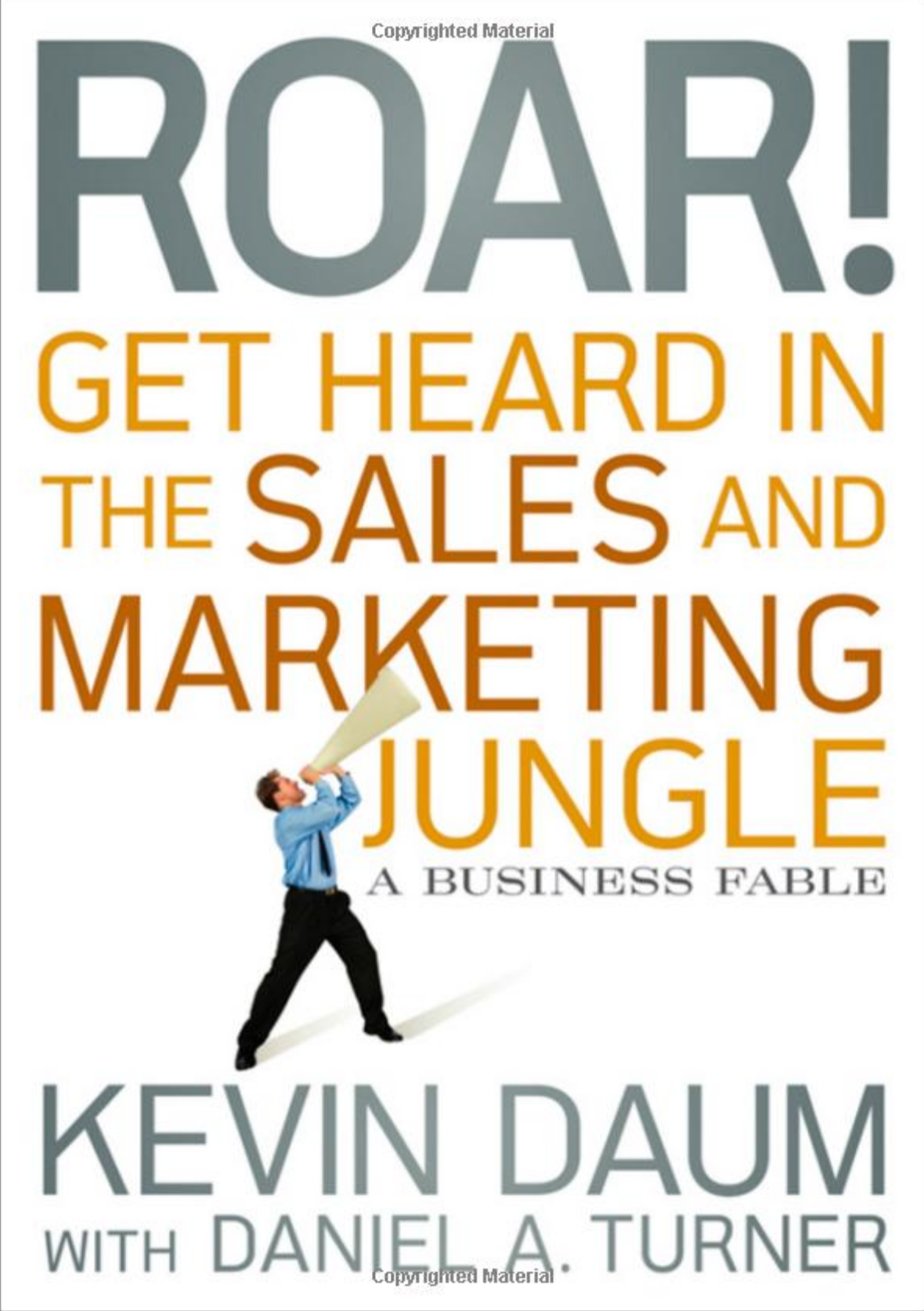ROAR! Get Heard in the Sales and Marketing Jungle - Kevin Daum