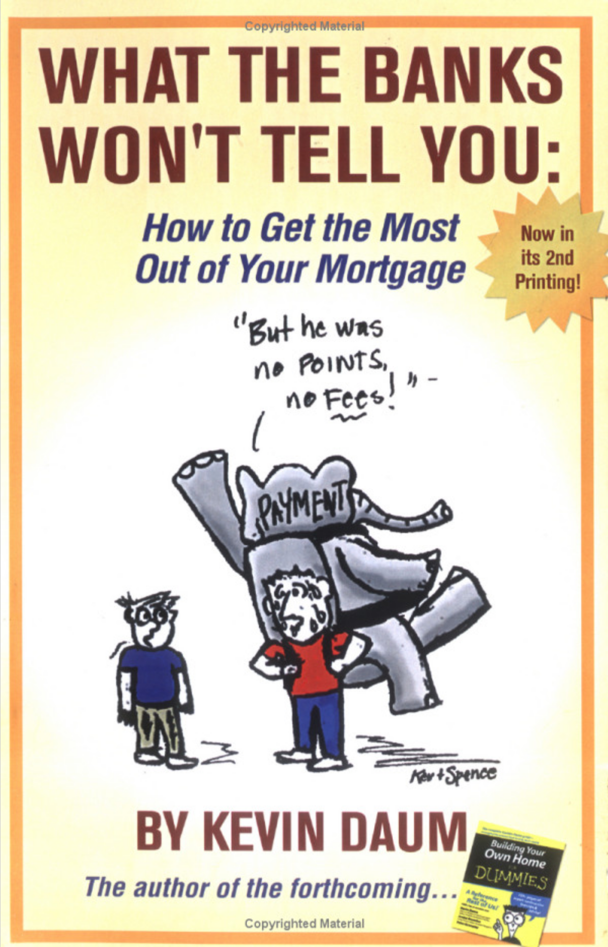 What The Banks Won't Tell You: How to Get the Most Out of Your Mortgage - Kevin Daum
